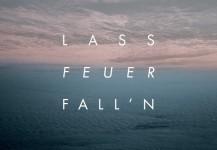CD – Lass Feuer fall'n