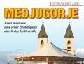 Medjugorje - Das Buch von Thomas Müller